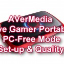 AVerMedia LGP – PS4 PC-Free Mode Set-Up Guide & Quality Test