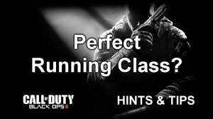 Black Ops 2 best running class