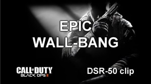 Black Ops 2 epic wall bang