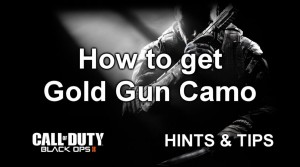 Black Ops 2 tip: how to get gold gun camo