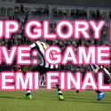 FIFA 13 Live: Cup Glory? Game 3 – Epic Semi