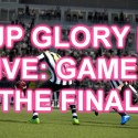 FIFA 13 Live: Cup Glory [?] Game 4 – Cometh The Hour