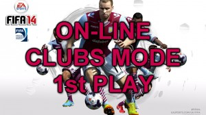 FIFA 14 ONLINE CLUBS MODE 1st PLAY
