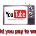 YouTube goes pay per view (YT Premium)