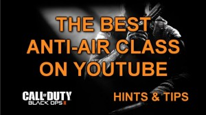 Black Ops 2 - best anti air class