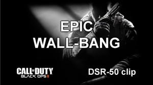 Black Ops 2 epic wall bang