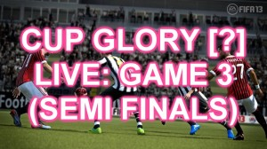 FIFA 13 LIVE - CUP GLORY - GAME 3